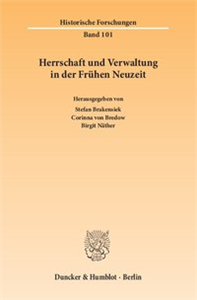 Herrschaft und Verwaltung in der Frühen Neuzeit.