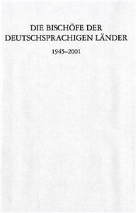 Die Bischöfe der deutschsprachigen Länder 1945–2001.