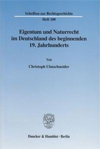 Eigentum und Naturrecht im Deutschland des beginnenden 19. Jahrhunderts.