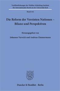 Die Reform der Vereinten Nationen – Bilanz und Perspektiven.