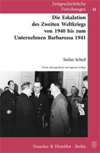 Die Eskalation des Zweiten Weltkriegs von 1940 bis zum Unternehmen Barbarossa 1941.