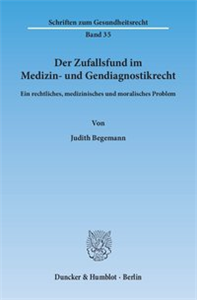 Der Zufallsfund im Medizin- und Gendiagnostikrecht.