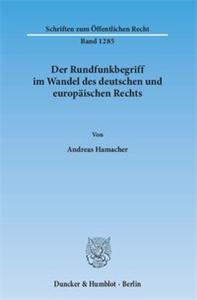 Der Rundfunkbegriff im Wandel des deutschen und europäischen Rechts.