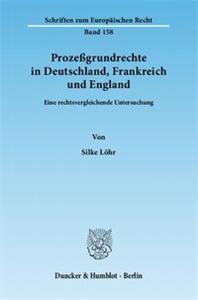 Prozeßgrundrechte in Deutschland, Frankreich und England.