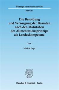 Die Besoldung und Versorgung der Beamten nach den Maßstäben des Alimentationsprinzips als Landeskompetenz.