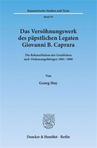 Das Versöhnungswerk des päpstlichen Legaten Giovanni B. Caprara.