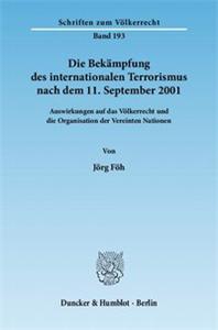Die Bekämpfung des internationalen Terrorismus nach dem 11. September 2001.
