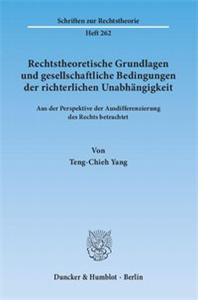Rechtstheoretische Grundlagen und gesellschaftliche Bedingungen der richterlichen Unabhängigkeit.