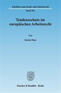 Tendenzschutz im europäischen Arbeitsrecht.