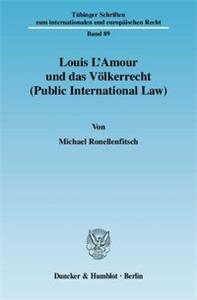 Louis L'Amour und das Völkerrecht (Public International Law).