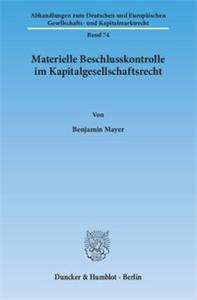 Materielle Beschlusskontrolle im Kapitalgesellschaftsrecht.
