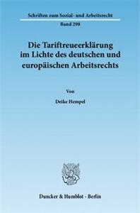 Die Tariftreueerklärung im Lichte des deutschen und europäischen Arbeitsrechts.