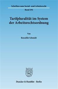 Tarifpluralität im System der Arbeitsrechtsordnung.