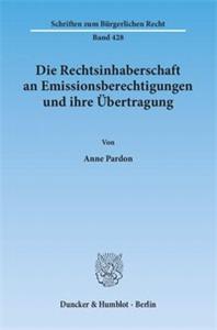 Die Rechtsinhaberschaft an Emissionsberechtigungen und ihre Übertragung.