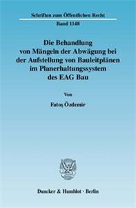 Die Behandlung von Mängeln der Abwägung bei der Aufstellung von Bauleitplänen im Planerhaltungssystem des EAG Bau.