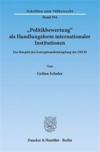 »Politikbewertung« als Handlungsform internationaler Institutionen.
