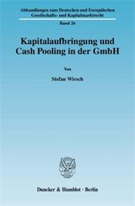 Kapitalaufbringung und Cash Pooling in der GmbH.