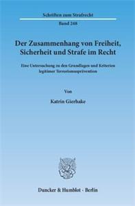 Der Zusammenhang von Freiheit, Sicherheit und Strafe im Recht.
