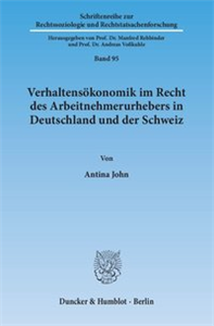 Verhaltensökonomik im Recht des Arbeitnehmerurhebers in Deutschland und der Schweiz.
