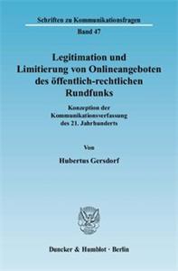 Legitimation und Limitierung von Onlineangeboten des öffentlich-rechtlichen Rundfunks.