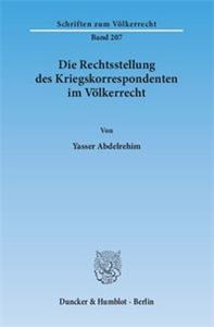 Die Rechtsstellung des Kriegskorrespondenten im Völkerrecht.