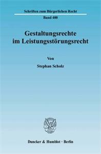 Gestaltungsrechte im Leistungsstörungsrecht.
