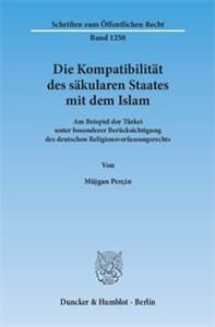 Die Kompatibilität des säkularen Staates mit dem Islam.