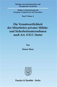 Die Verantwortlichkeit der Mitarbeiter privater Militär- und Sicherheitsunternehmen nach Art. 8 ICC-Statut.