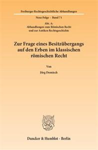 Zur Frage eines Besitzübergangs auf den Erben im klassischen römischen Recht.