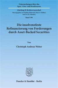 Die insolvenzfeste Refinanzierung von Forderungen durch Asset-Backed Securities.
