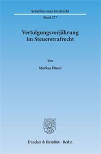 Verfolgungsverjährung im Steuerstrafrecht.