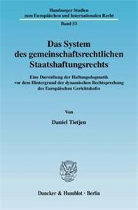 Das System des gemeinschaftsrechtlichen Staatshaftungsrechts.