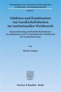 Selektion und Kombination von Gesellschaftsformen im institutionellen Wettbewerb.