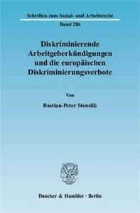 Diskriminierende Arbeitgeberkündigungen und die europäischen Diskriminierungsverbote.