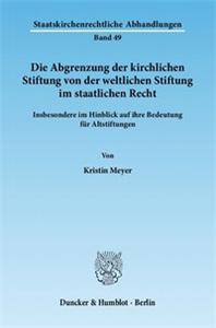 Die Abgrenzung der kirchlichen Stiftung von der weltlichen Stiftung im staatlichen Recht.