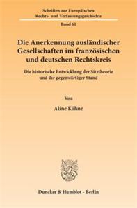 Die Anerkennung ausländischer Gesellschaften im französischen und deutschen Rechtskreis.