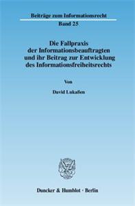 Die Fallpraxis der Informationsbeauftragten und ihr Beitrag zur Entwicklung des Informationsfreiheitsrechts.