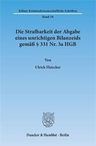 Die Strafbarkeit der Abgabe eines unrichtigen Bilanzeids gemäß § 331 Nr. 3a HGB.