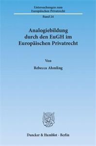 Analogiebildung durch den EuGH im Europäischen Privatrecht.
