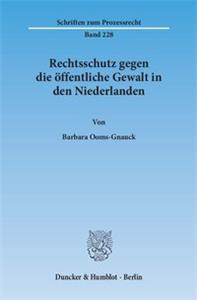 Rechtsschutz gegen die öffentliche Gewalt in den Niederlanden.