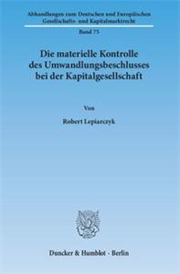 Die materielle Kontrolle des Umwandlungsbeschlusses bei der Kapitalgesellschaft.