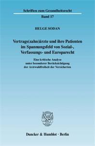 Vertrags(zahn)ärzte und ihre Patienten im Spannungsfeld von Sozial-, Verfassungs- und Europarecht.