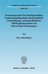 Vertretungsverbot bei Insichgeschäften, Ergänzungspflegschaft und gerichtliche Genehmigung: rechtsgeschäftlicher Minderjährigenschutz bei Eltern-Kind-Schenkungen.