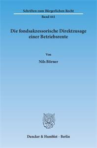 Die fondsakzessorische Direktzusage einer Betriebsrente.