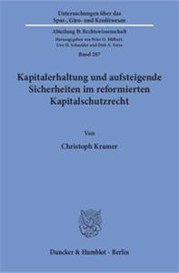 Kapitalerhaltung und aufsteigende Sicherheiten im reformierten Kapitalschutzrecht.
