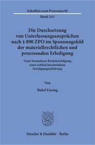 Die Durchsetzung von Unterlassungsansprüchen nach § 890 ZPO im Spannungsfeld der materiellrechtlichen und prozessualen Erledigung.
