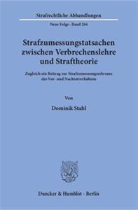 Strafzumessungstatsachen zwischen Verbrechenslehre und Straftheorie.