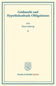 Geldmarkt und Hypothekenbank-Obligationen.