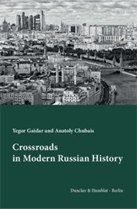 Crossroads in Modern Russian History.