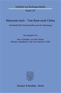 Itineraria iuris – Von Rom nach China.